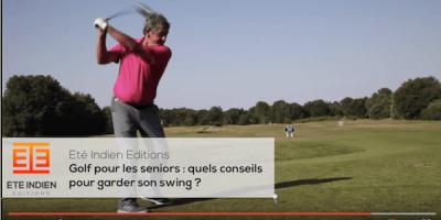 Golf pour les seniors : quels conseils pour garder son swing