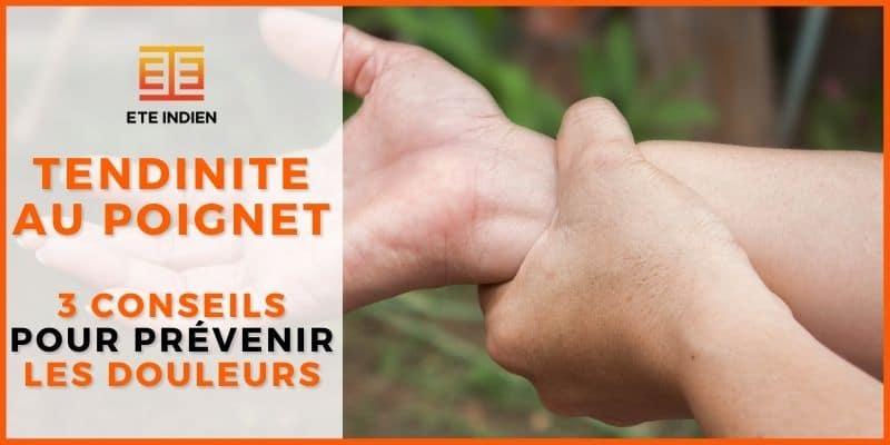 Tendinite au poignet, 3 conseils pour prévenir des douleurs