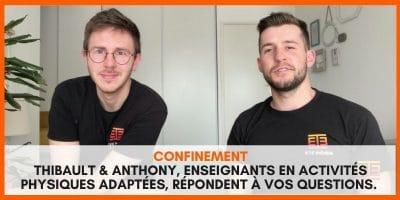 Confinement : Thibault et Anthony, enseignants en Activités Physiques Adaptées, répondent à vos questions