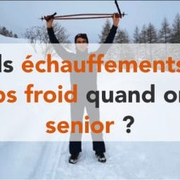 quels échauffements par temps froid quand on est senior ?