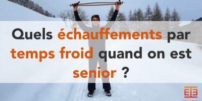 quels échauffements par temps froid quand on est senior ?